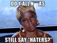 "Episode 17: Do Ya'll N***as Still Say ""Haters?"""